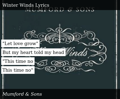 Let Love Grow but My Heart Told My Head This Time No This