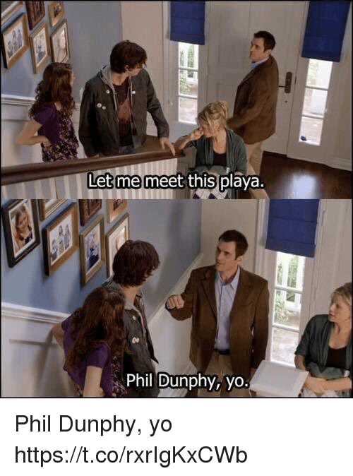 Yo, This, and Phil Dunphy: Let me meet this p  Phil Dunphy, yo. Phil Dunphy, yo https://t.co/rxrIgKxCWb