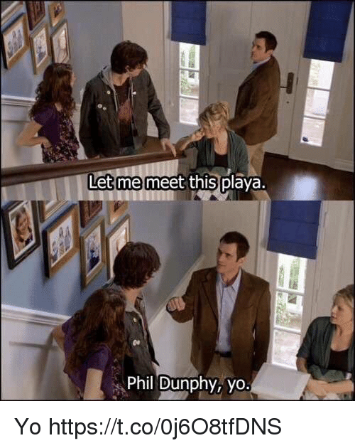 Yo, Yo Yo, and This: Let me meet this p  Phil Dunphy, yo. Yo https://t.co/0j6O8tfDNS