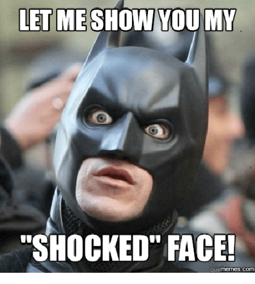 let me show you my shocked face quitmemes com 14212859 ✅ 25 best memes about batman shocked batman shocked memes