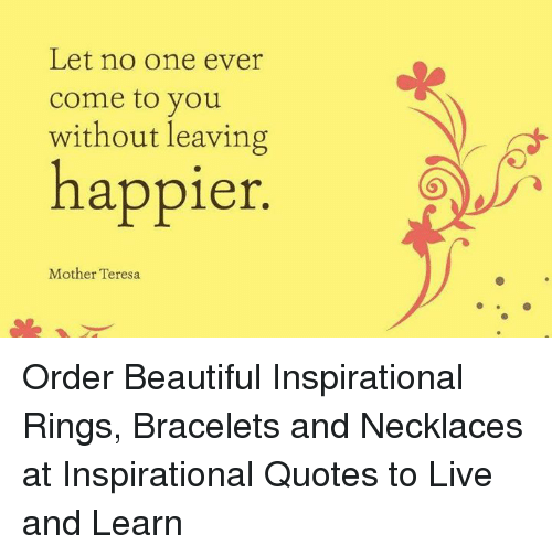 Let No One Ever Come To You Without Leaving Happier Mother Teresa Enchanting Quotes About Happy Leaving