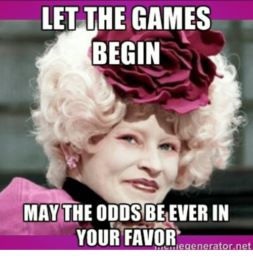 Image result for may the odds meme