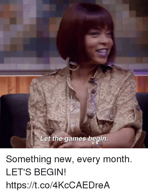 Memes, Games, and 🤖: Let the games begin. Something new, every month.   LET'S BEGIN! https://t.co/4KcCAEDreA