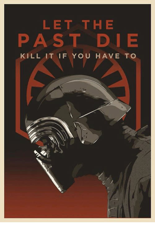 Let The Past Die Kill It If You Have To Meme On Meme