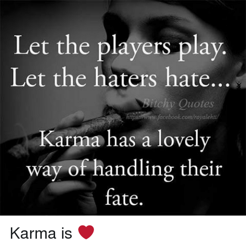 Let The Players Play Let The Haters Hate Itchy Quotes Kar Has A