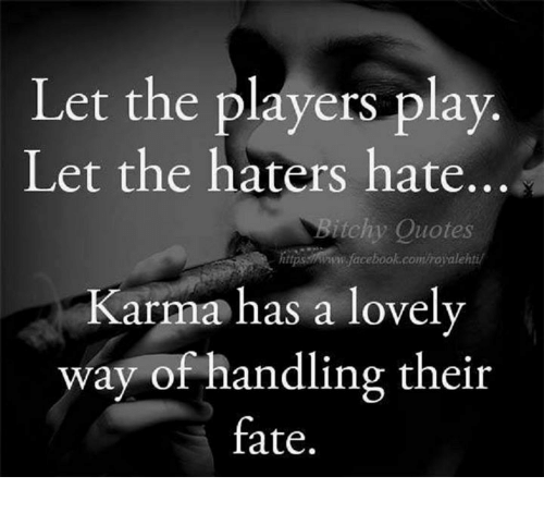 Let The Players Play Let The Haters Hate Itchy Quotes
