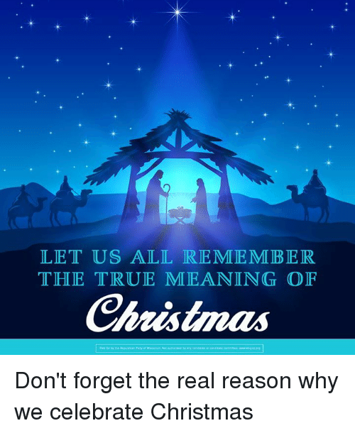 memes the real and celebrities let us all remember the true meaning of - True Meaning Of Christmas