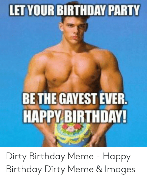 Dirty Birthday Memes Funny Png