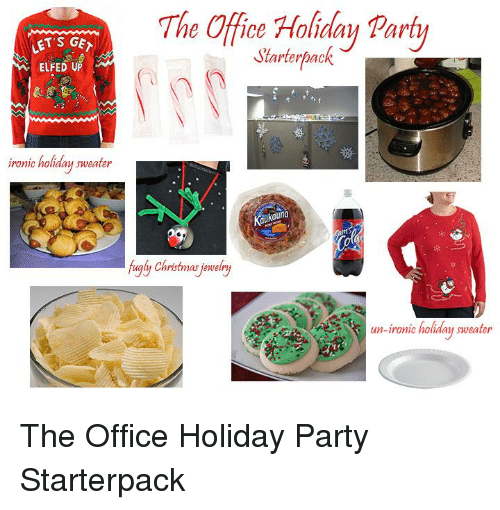 Ironic, Party, and Starter Packs: LET'S GEA  ELFED UP  ironic holiday sweater  The Office Holiday Party  S'arterpack  Kaukauna  un-ironic hol  sweater