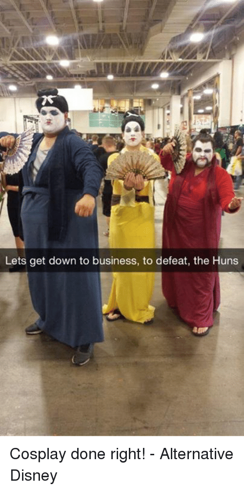lets get down to business to defeat the huns cosplay 10320223 ✅ 25 best memes about let's get down to business let's get,Get Down Funny Meme