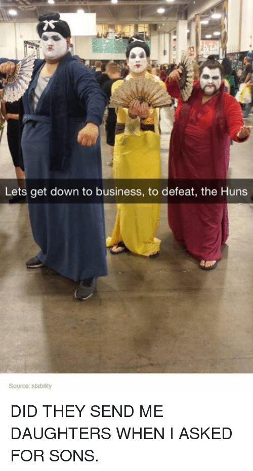 lets get down to business to defeat the huns source 2416356 ✅ 25 best memes about lets get down to business to defeat lets,Get Down Business Meme