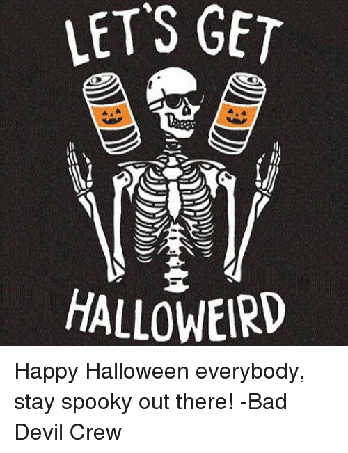 LET'S GET HALLOWEIRD ら E Happy Halloween Everybody Stay Spooky ...