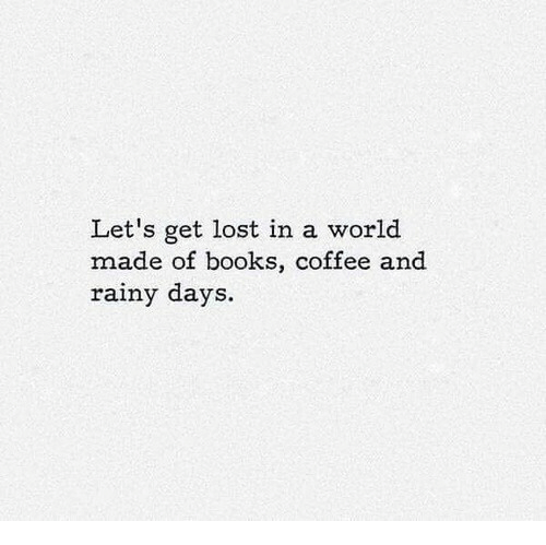 Books, Lost, and Coffee: Let's get lost in a world  made of books, coffee and  rainy days.