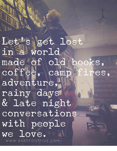 Memes, Converse, and 🤖: Lets get lost  in a world  made of old books,  coffee, Ca  1 res,  adventure,  rainy days!  & late night  conversations  with people  we love  WWW. BAREFOOT FIVE, CEO M