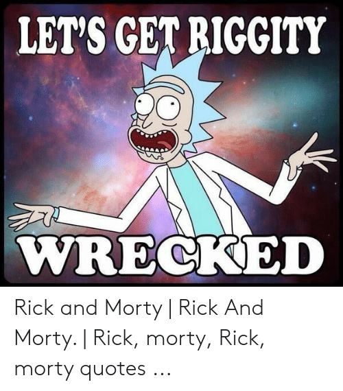 LET'S GET RIGGITY WRECKED Rick and Morty | Rick and Morty