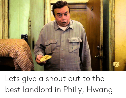 Best, Philly, and Shout: Lets give a shout out to the best landlord in Philly, Hwang
