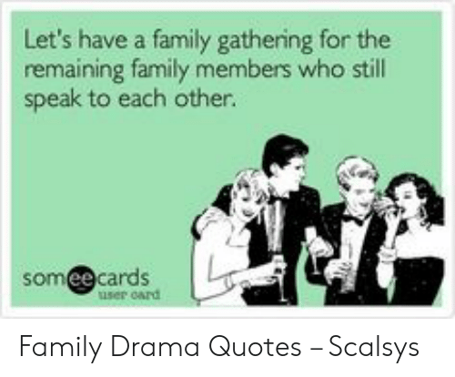 let s have a family gathering for the remaining family members who