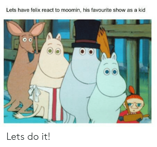 Lets Have Felix React to Moomin His Favourite Show as a Kid Lets Do