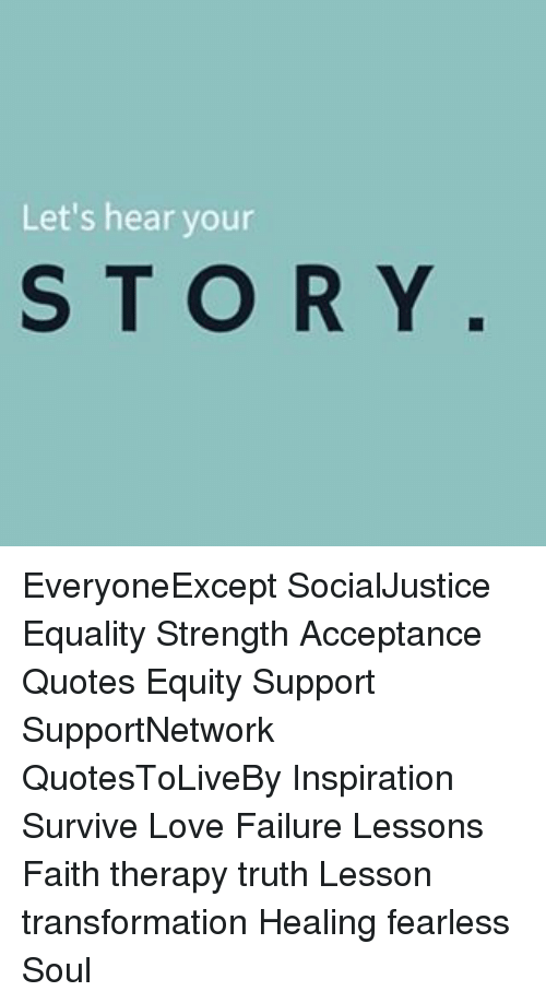 Acceptance Quotes | Let S Hear Your Everyoneexcept Socialjustice Equality Strength
