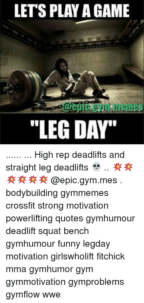 LET\'S PLAY a GAME LEG DAY High Rep Deadlifts and Straight ...