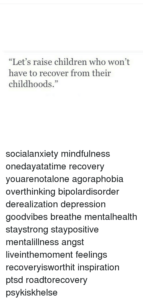 Let's Raise Children Who Won't Have to Recover From Their