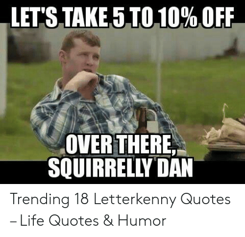 LET'S TAKE 5 TO 10% OFF OVER THERE SQUIRRELLY DAN Trending
