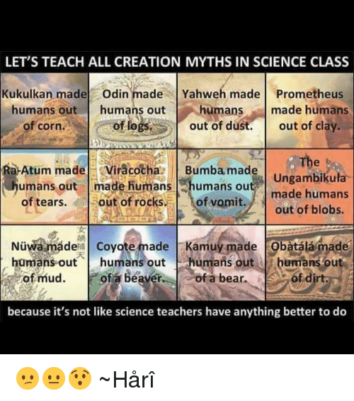 [Image: lets-teach-all-creation-myths-in-science...668845.png]
