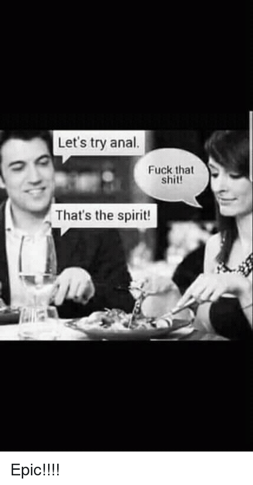 Let's Try Anal Fuck That Shit! That's the Spirit! | Shit ...
