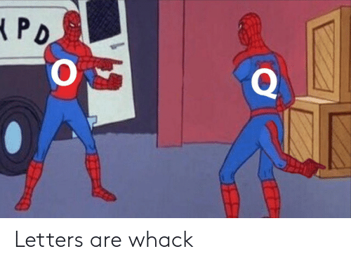 Letters, Whack, and Are: Letters are whack