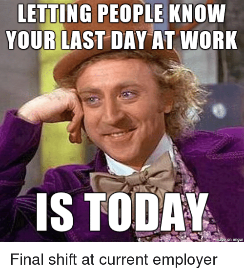 letting people know your last day at work is today 22108874 letting people know your last day at work is today final shift at