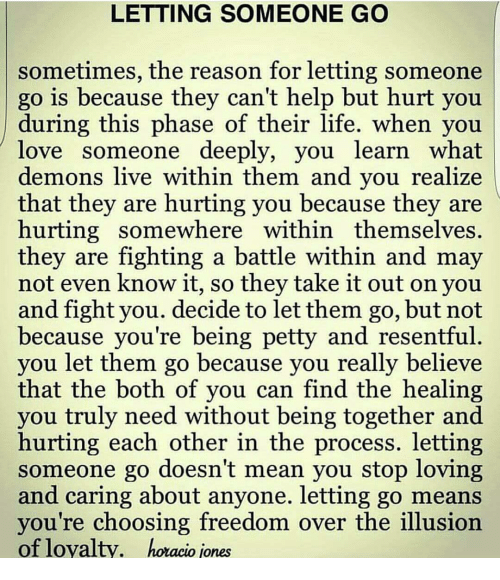 Letting Someone Go Sometimes The Reason For Letting Someone Go Is