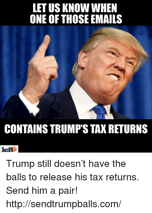 letus know when one of those emails contains trumps tax 5902302 ✅ 25 best memes about trump taxes trump taxes memes