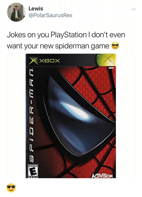 Memes, PlayStation, and Game: Lewis  @PolarSaurusRex  Jokes on you PlayStation I don't even  want your new spiderman game  ACITMISION. 😎