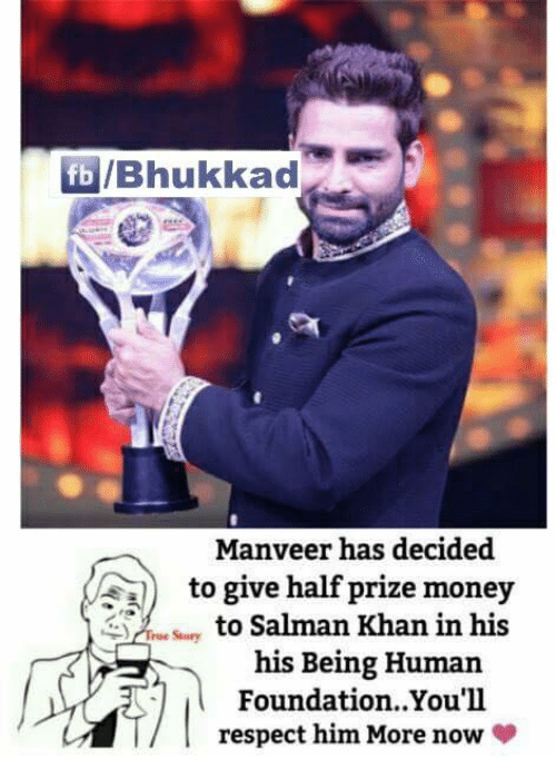 Memes, Being Human, and Salman Khan: lfbl/Bhukkad  Manveer has decided  to give half prize money  to Salman Khan in his  True Suury  his Being Human  Foundation. You'll  respect him More now