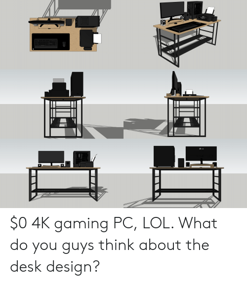 Lol, Desk, and Design: LG $0 4K gaming PC, LOL. What do you guys think about the desk design?