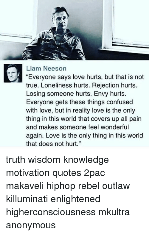 Liam Neeson Everyone Says Love Hurts But That Is Not True Loneliness