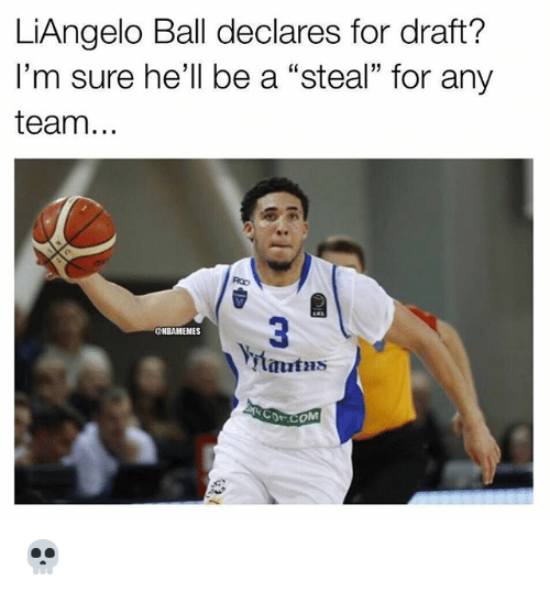 "Nba, Hell, and Team: LiAngelo Ball declares for draft?  I'm sure he'll be a ""steal"" for any  team...  60  3  tautas  ONBAMEMES 💀"