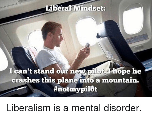 Funny Memes About Mental Illness : ✅ 25 best memes about liberalism is a mental disorder liberalism