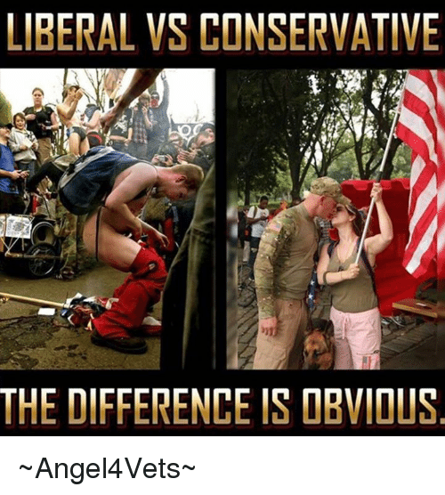 liberal vs conservative the difference is dbvious ~angel4vets~ 21429055 ✅ 25 best memes about liberal vs conservative liberal vs