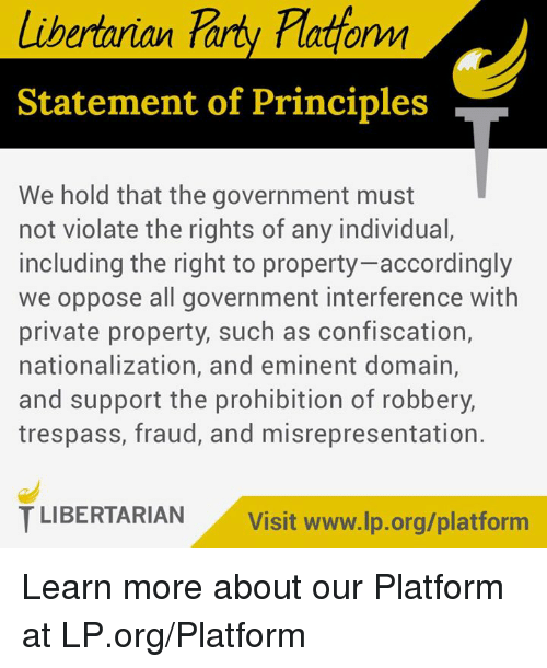 Memes, Prohibition, and Government: Libertarian Tary Plattornm Statement of Principles We hold that