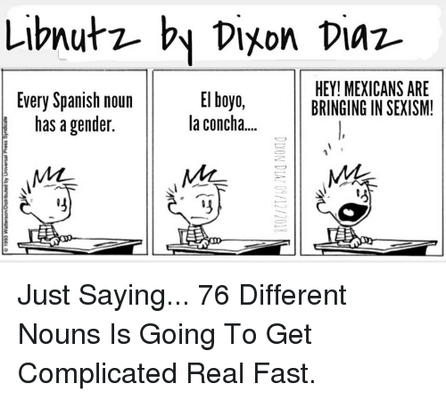 Libnutz- By Vixon Viaz- Every Spanish Noun Has a Gender El