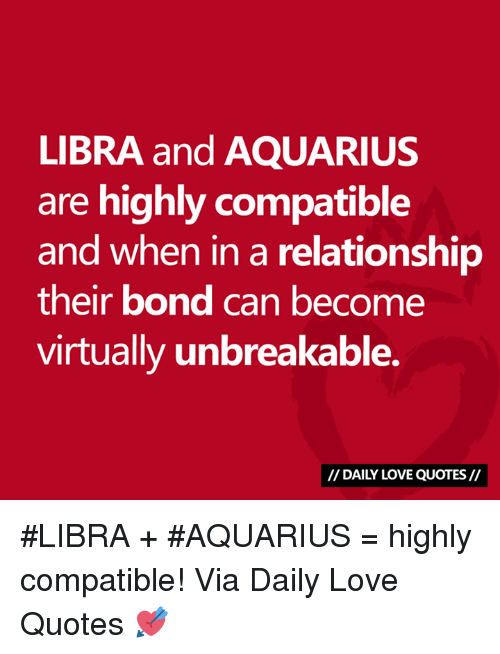 LIBRA And AQUARIUS Are Highly Compatible And When In A Relationship Awesome Unbreakable Love Quotes