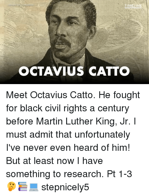 Library Of Congress Octavius Catto Meet Octavius Catto He Fought For
