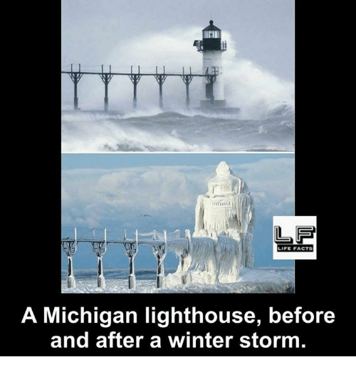 Facts, Life, and Memes: LIFE FACTS  A Michigan lighthouse, before  and after a winter storm