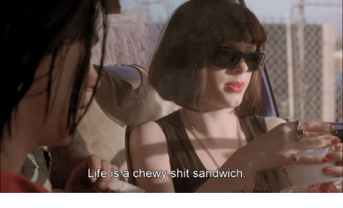 Life, Sandwich, and Chewy: Life is a chewy shit sandwich