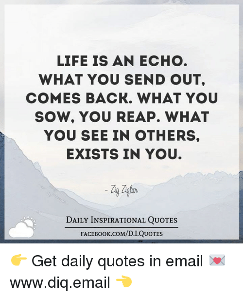 Facebook, Life, And Memes: LIFE IS AN ECHO WHAT YOU SEND OUT,