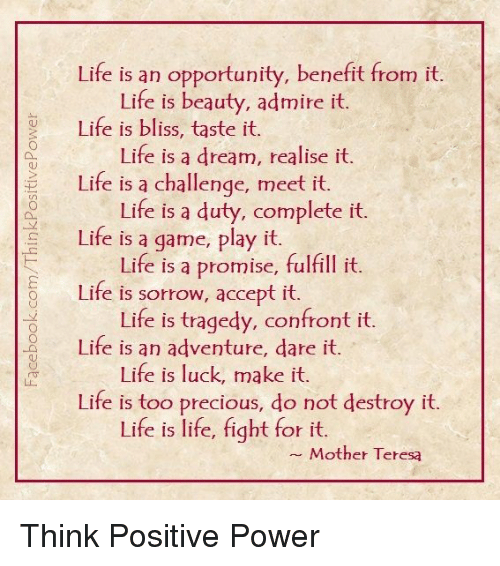Life Is An Opportunity Benefit From It Ehe Life Is Beauty Admire It