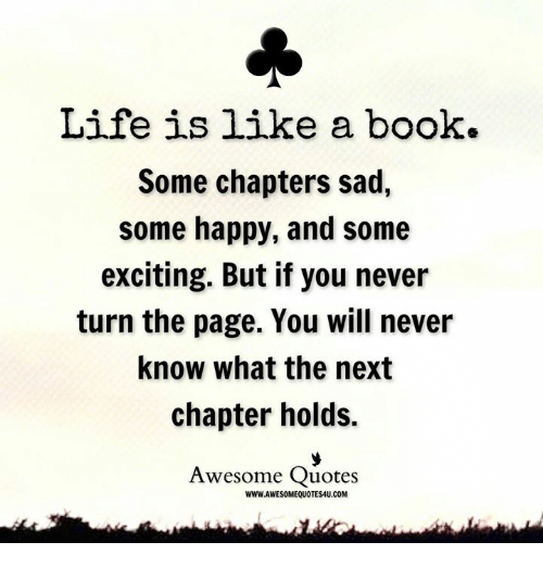 Life, Memes, And Book: Life Is Like A Book. Some Chapters Sad