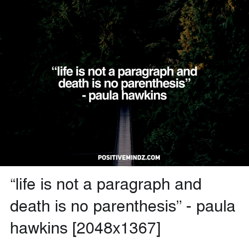 paragraph about life and death