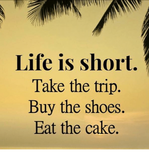 Buy The Shoes Eat The Cake
